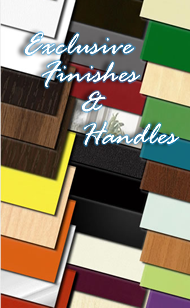 Exclusive Finishes & Handles